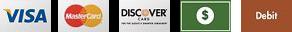 We accept Visa, Mastercard, Discover, Cash and Debit